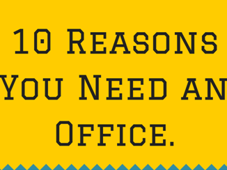 10 Reasons You Need an Office