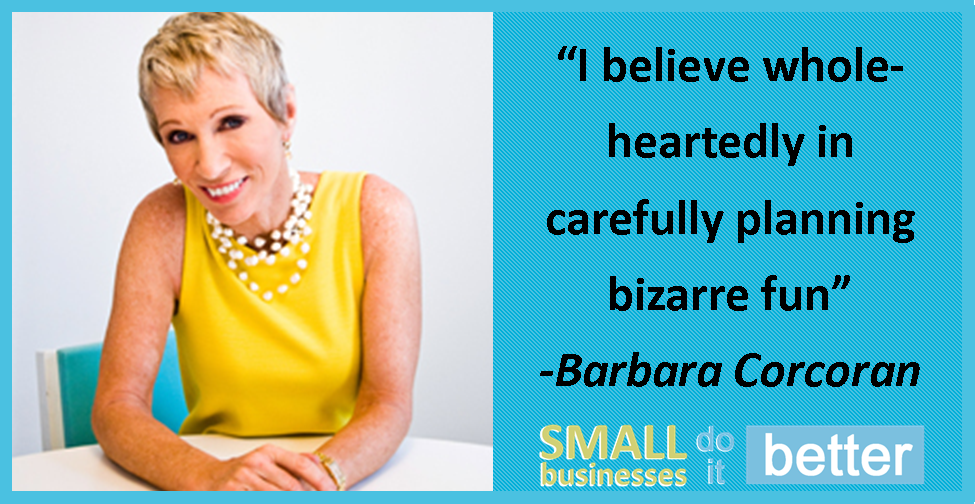 Barbara Corcoran on Fun in Business