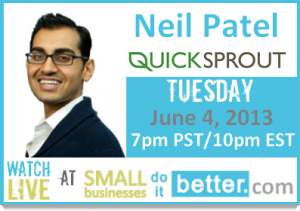 Neil PaNeil Patel, Quicksprout, on Small Businesses Do It Bettertel, Quicksprout, on Small Businesses Do It Better