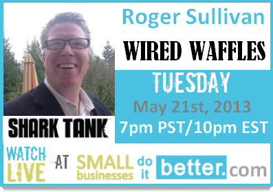 Roger Sullivan, Wired Waffles, on Small Businesses Do It Better