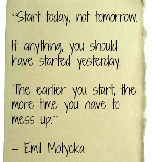 Start today not tomorrow